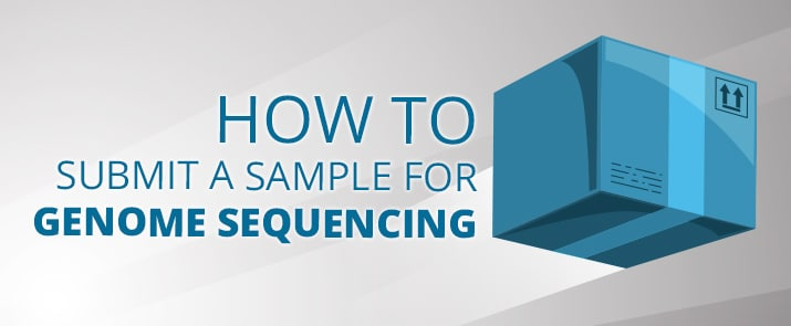 How to submit a sample for genome sequencing